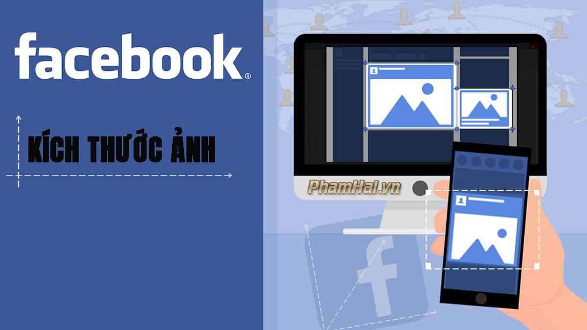 ảnh facebook, kích thước ảnh facebook, ảnh facebook 2020, kích thước tiêu chuẩn ảnh facebook